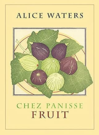 Chez Panisse Fruit by Alice L. Waters (2002-04-16)