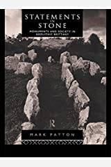 Statements in Stone: Monuments and Society in Neolithic Brittany Kindle Edition