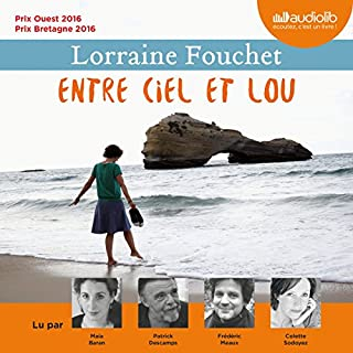 Entre ciel et Lou                   De :                                                                                                                                 Lorraine Fouchet                               Lu par :                                                                                                                                 Maia Baran,                                                                                        Patrick Descamps,                                                                                        Frédéric Meaux,                   and others                 Durée : 9 h et 9 min     75 notations     Global 4,6