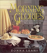 Morning Glories: Recipes for Breakfast, Brunch & Beyond from an American Country Inn