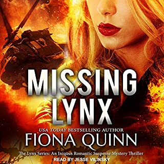 Missing Lynx     Lynx Series: An Iniquus Romantic Suspense Mystery Thriller Series, Book 2              Written by:                                                                                                                                 Fiona Quinn                               Narrated by:                                                                                                                                 Jesse Vilinsky                      Length: 11 hrs and 28 mins     Not rated yet     Overall 0.0