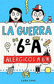 Alérgicos a 6º B (Serie La guerra de 6ºA 1) de [Sara Cano Fernández]