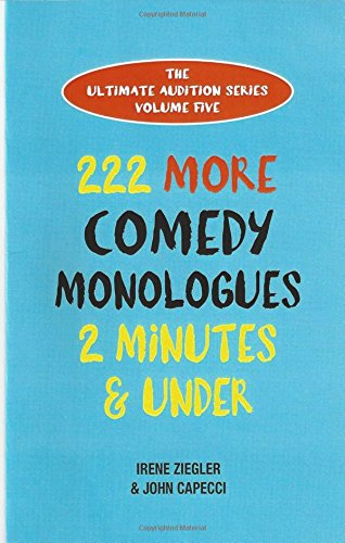 222 More Comedy Monologues 2 Minutes & Under (Ultimate Audition)