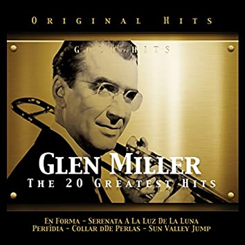 Glenn Miller. The 20 Greatest Hits