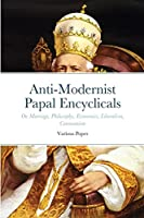 Anti-Modernist Papal Encyclicals