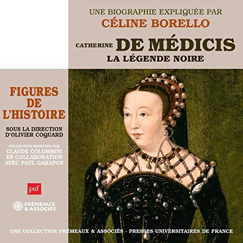 Couverture de Catherine de Médicis - La légende noire - une biographie expliquée