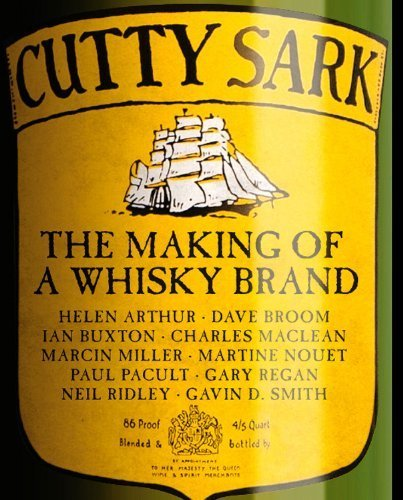 Cutty Sark: The Making of a Whisky Brand by Ian Buxton (2011-10-01)