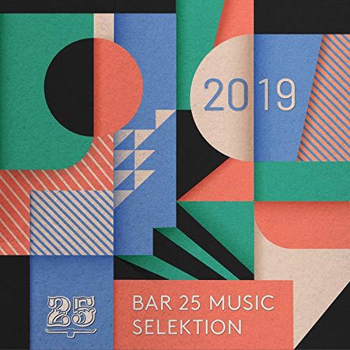 Bar 25 Music: Selektion 2019