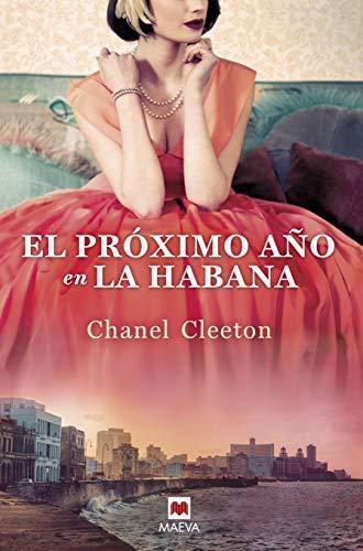El próximo año en La Habana: Una revolucionaria historia conecta el destino de una familia con la verdad de sus recuerdos (Grandes Novelas)