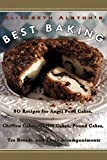 Elizabeth Alston's Best Baking: 80 Recipes for Angel Food Cakes, Chiffon Cakes, Coffee Cakes, Pound...