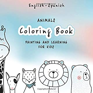 Coloring Book Painting and Learning for Kids: Ingles - Espanol | English - Spanish | El libro para colorear | Easy and fun learning languages | ... Great Gift | Animal's life | (8.25 x 8.25 in)