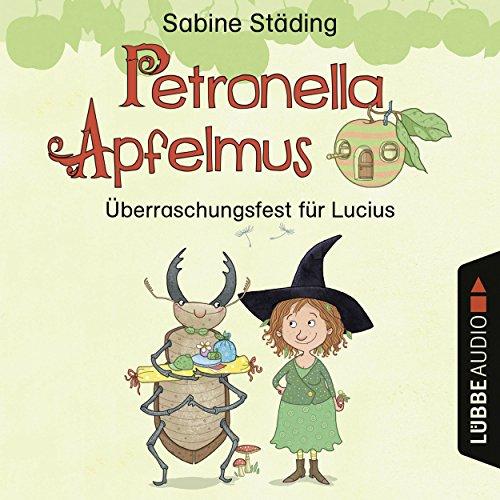 Überraschungsfest für Lucius (Petronella Apfelmus - Hörspiel 1) audiobook cover art