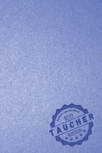 Geprüft und Bestätigt bester Taucher aller Zeiten: Notizbuch inkl. To Do Liste | Das perfekte Geschenk für Männer, die Tauchgänge machen | Geschenkidee | Geschenke