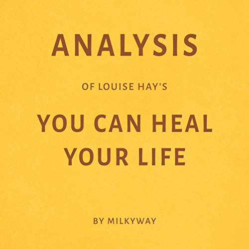 Analysis of Louise Hay's You Can Heal Your Life audiobook cover art