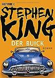 Der Buick: Roman - Stephen King