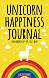 Unicorn Happiness Journal: Find More Happy in Every Day