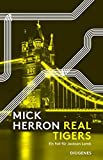 Real Tigers: Ein Fall für Jackson Lamb von Herron, Mick