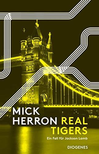 Buchseite und Rezensionen zu 'Real Tigers: Ein Fall für Jackson Lamb' von Herron, Mick