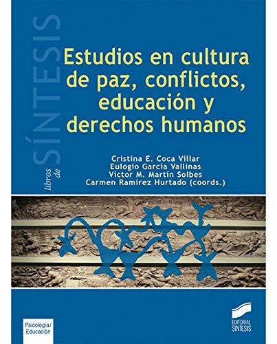 Estudios en cultura de paz, conflictos, educación y derechos humanos (Libros de Síntesis)