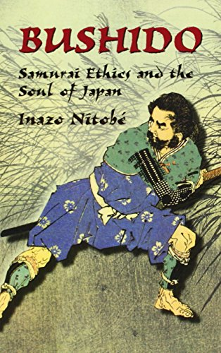 Bushido: Samurai Ethics and the Soul of Japan (Dover Military History, Weapons, Armor)の詳細を見る