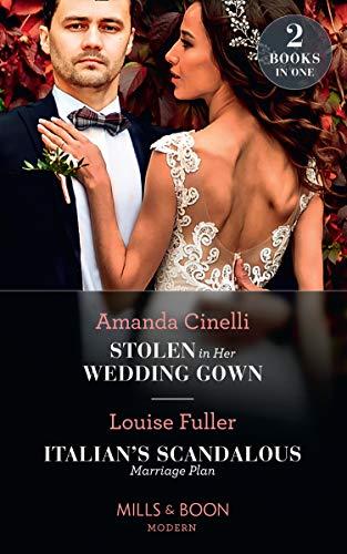 Stolen In Her Wedding Gown / Italian's Scandalous Marriage Plan: Stolen in Her Wedding Gown (The Greeks' Race to the Altar) / Italian's Scandalous Marriage Plan