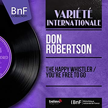 The Happy Whistler / You're Free to Go (Mono Version)