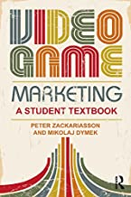 Video Game Marketing: A student textbook (English Edition)