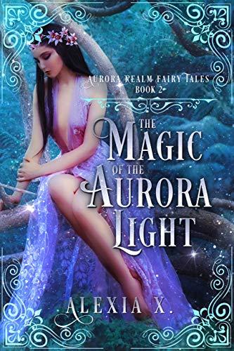 The Magic of the Aurora Light (Aurora Realm Fairy Tales Book 2) (English Edition)