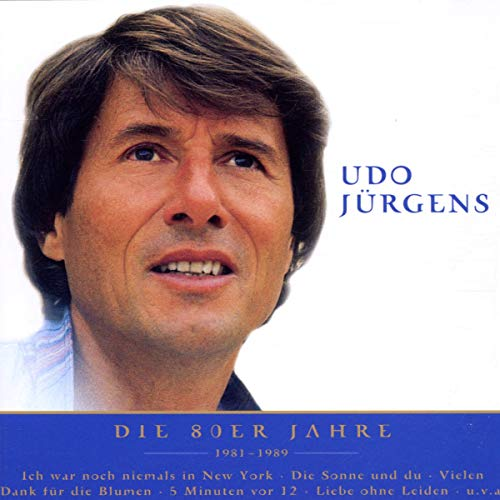 Nur das Beste - Udo Juergens: Die 80er