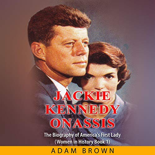 『Jackie Kennedy Onassis: The Biography of America's First Lady (Women in History)』のカバーアート