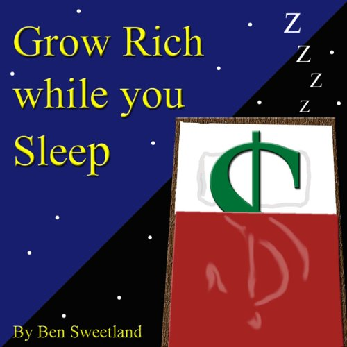 Grow Rich While You Sleep audiobook cover art