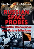 Russian Space Probes: Scientific Discoveries and Future Missions (Springer Praxis Books) - Brian Harvey