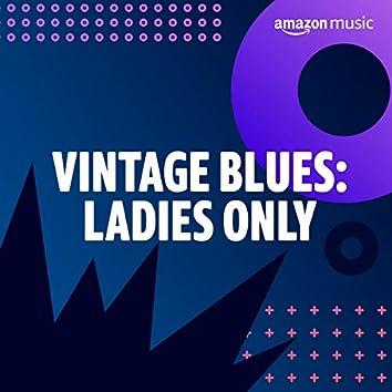 Vintage Blues: Ladies Only