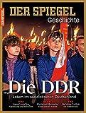 Die DDR: SPIEGEL GESCHICHTE