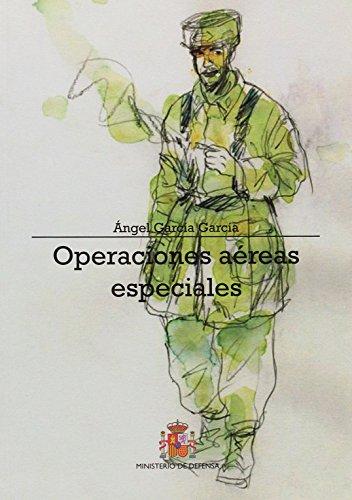 Operaciones aéreas especiales: Origen y evolución de las fuerzas paracaidistas del Ejército del Aire: Cincuentenario del EZAPAC