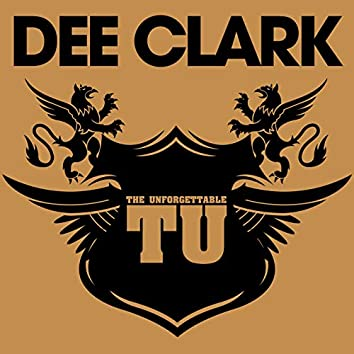 The Unforgettable Dee Clark