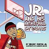 JR. AND HIS BASKETBALL DREAMS
