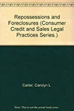 Repossessions and Foreclosures (Consumer Credit and Sales Legal Practices Series.)