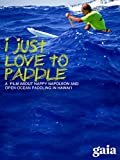 I Just Love to Paddle