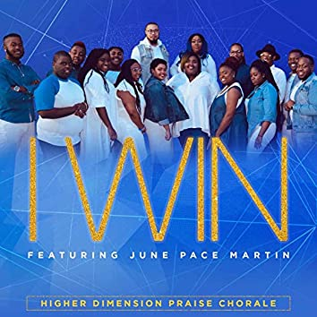 I Win (feat. June Pace Martin)