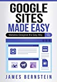 Google Sites Made Easy: Websites Designed the Easy Way (Computers Made Easy)