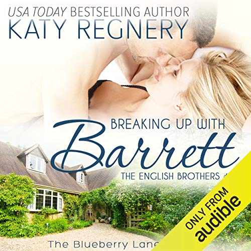 Breaking Up with Barrett: The English Brothers, Book 1
