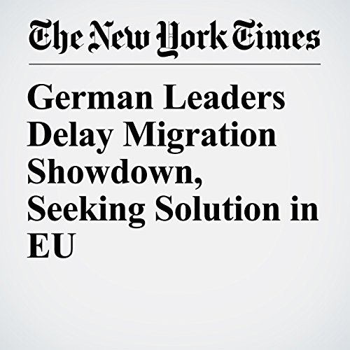 German Leaders Delay Migration Showdown, Seeking Solution in EU copertina