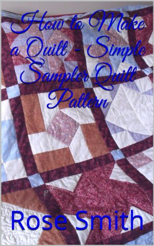 How to Make a Quilt - Simple Sampler Quilt Pattern (English Edition)