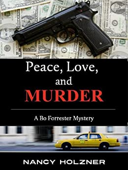 Peace, Love, and Murder (A Bo Forrester Mystery Book 1) by [Nancy Holzner]