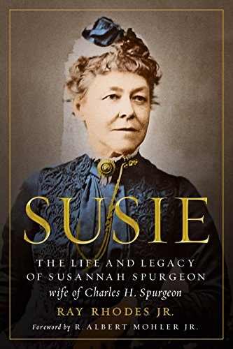 Image of Susie: The Life and Legacy of Susannah Spurgeon, wife of Charles H. Spurgeon
