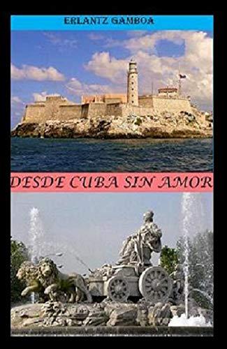 DESDE CUBA SIN AMOR (La vida no es rosa, es clavel.)