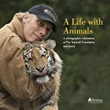 A Life with Animals: A Photographic History of the Aspinall Foundation