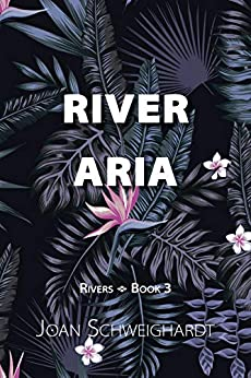 River Aria (Rivers Book 3) by [Joan Schweighardt]
