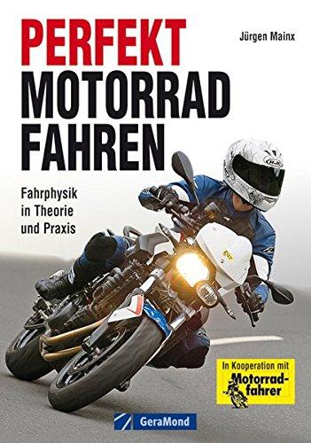 Perfekt Motorradfahren: Theorie und Praxis